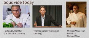 Heston Blumenthal, Thomas Keller, Michael Mina